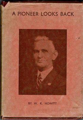 Book, A Pioneer Looks Back; W.K.Howitt; F-8-K-1999-12-108