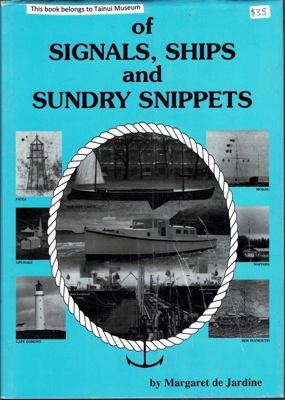 Book, Of Signals,Ships,and Sundry Snippets; Margaret De Jardine; 1997.67