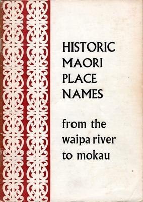 Book, Historic Place Names of New Zealand from the Waipa River to Mokau; B Morgan; 2010/3/6