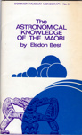 Book, The Astronomical Knowledge of The Maori; Elsdon Best; 1972; 2010/3/35
