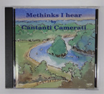 'Methinks I Hear' CD by Cantanti Camerati ; 1996; LDMRD 2012.34