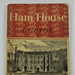 'Ham House, A Guide'; Victoria and Albert Museum; His Majesty's Stationery Office; 1950; LDMRD 0357.3