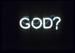 GOD? in neon; Anthony David Padgett; 2001
