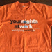 Your rights at work worth fighting and voting for t-shirt; 206