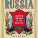 Russia: A 1,000 Year Chronicle Of The Wild East; Martin Sixsmith; 978-1-4683-0501-2; 2016.10.2
