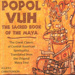 Popol Vuh: The Sacred Book of The Maya; Allen J. Christenson; 978-0-8061-3839-8; 2016.10.8