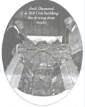 Jack Diamond and Bill Cole building the driving dam model