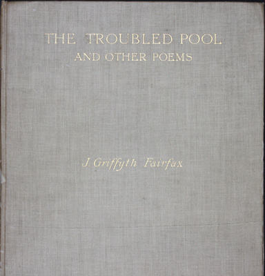 The Troubled Pool and other poems; Lionel Lindsay (b.1874, d.1961); James Fairfax (b.1886, d.1976); 1911; 2012.282