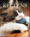 Kittens (Snapshot Picture Library) ; Karen Penzes; Weldon Owen; 2007; 0210b
