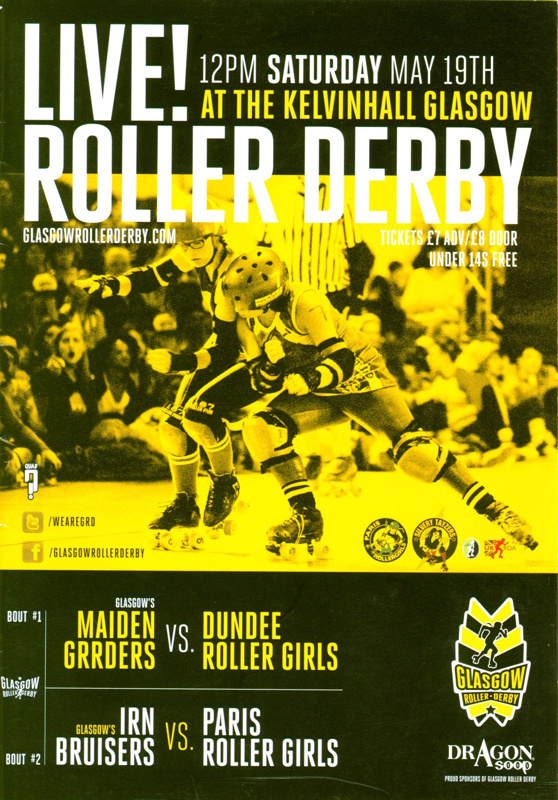 Front cover for programme featuring Glasgow's Maiden Grrders vs Dundee Roller Girls and Glasggow's Irn Bruisers vs Paris Roller Girls