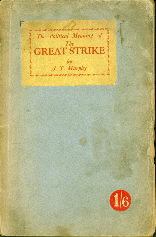 Front cover of 'The Political Meaning of The Great Strike' by J. T. Murphy