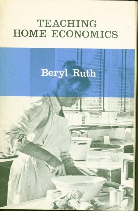 Teaching Home Economics: A New Approach; Ruth, Beryl; 2019.33.1
