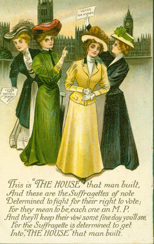 "Postcard depicting four Suffragettes standing outside the Houses of Parliament, above a poem that begins ""This is ""THE HOUSE"" that man built..."""