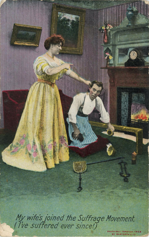 Postcard: My wife's joined the Suffrage Movement; Bamforth & Co. Ltd; 1909; GWL-2010-49
