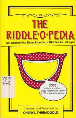 The riddle-o-pedia : 2002 different riddles, cross-referenced...; Threadgold, Cheryl; 1990; 646003518; B0785