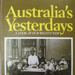 Australia's yesterdays : a look at our recent past.; 1974; 909486239; B0272