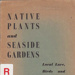 Native plants and seaside gardens : local lore, birds and wildflowers; Beaumaris Tree Preservation Society; 1954; B0047|B1038