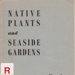 Native plants and seaside gardens. Book 3.; Beaumaris Tree Preservation Society; 1958; B0285|B1040