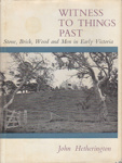 Witness to things past; Hetherington, John Aikman (1907-1974); 1964; B0830