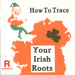 How to trace your Irish roots; Ni Aonghusa, Nora; 1986; 951285106; B0400