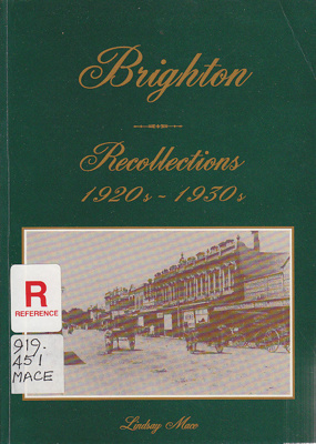 Brighton recollections, 1920s-1930s; Mace, Lindsay; 1994; 6461857722; B0794